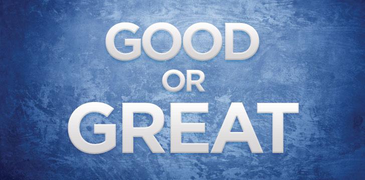 Good vs. Great Developer - Photo Source: donnafishter.com